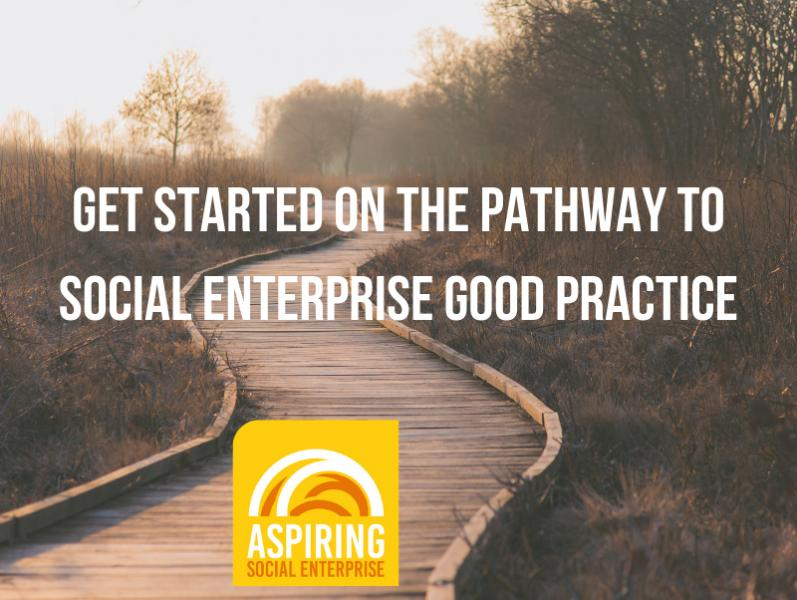 Get started on the pathway to social enterprise excellence