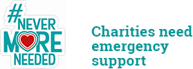 Never More Needed - charities need emergency support